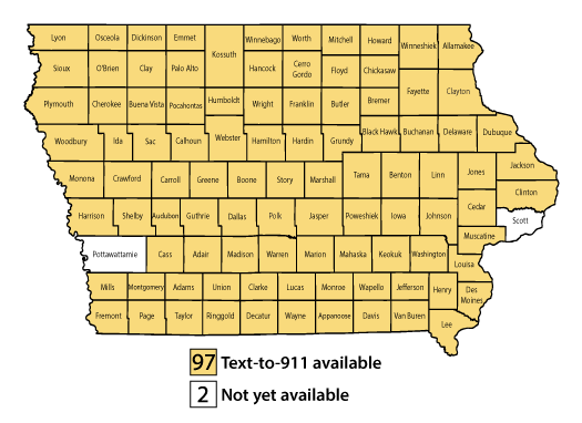 Text-to-911 availability in Iowa. All but Pottawattamie and Scott counties have Text-to-911 capability in Iowa.